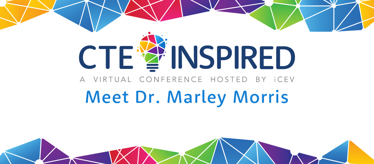 An overview of CTE Inspired's keynote address from Dr. Marley Morris