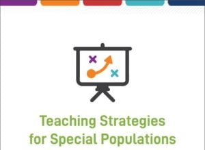 Teaching Strategies for Special Populations