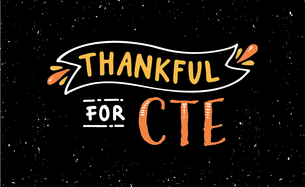 Thankful for CTE